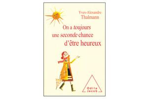 On a toujours une seconde chance d'être heureux, d'Yves-Alexandre Thalmann