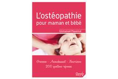 L'ostéopathie pour maman et bébé, d'Emmanuel Piquemal