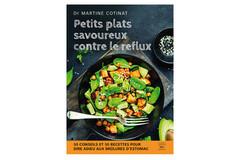 Petits plats savoureux contre le reflux, du Dr Martine Cotinat