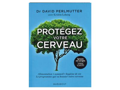 Protégez votre cerveau, du Dr David Perlmutter