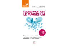 Soignez-vous avec le magnésium,du Dr Anne-Laure Denans