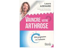 Vaincre votre arthrose. Votre programme en 9 semaines, de Laura Azenard, éd. Dangles