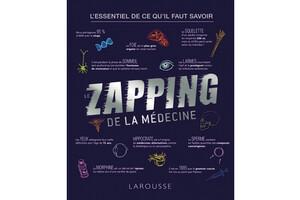 Le Zapping de la médecine, de Léa Milsent (éd.Larousse)