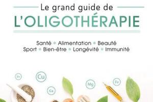 Le grand guide de l'oligothérapie, d'Isabelle Eustache et du Dr Amine Achite, éd. Médicis.