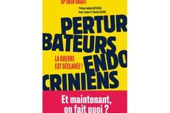 Perturbateurs endocriniens, La guerre est déclarée, du Dr Odile Bagot, éd. Mango.