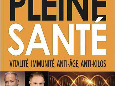 Pleine santé, vitalité, immunité, anti-âge, anti-kilos, du Dr Stéphane Résimont et Alain Andreu, éd. Résurgence.