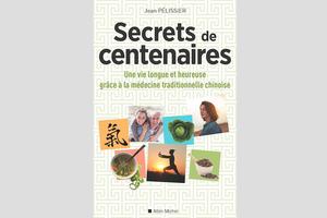 Secrets de centenaires, de Jean Pélissier