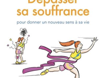 Dépasser sa souffrance…de Marie-France Gizard et du Dr Patrick Zillhardt, éd. Eyrolles.