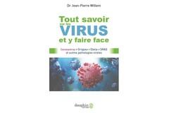 Tout savoir sur les virus et y faire facek, Dr Jean-Pierre Willem, éd. Dauphin.